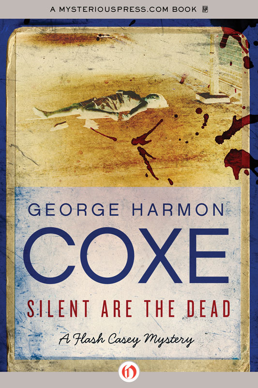 Silent Are the Dead By: George Harmon Coxe