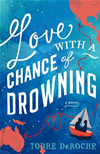 Love With A Chance Of Drowning: A Memoir: