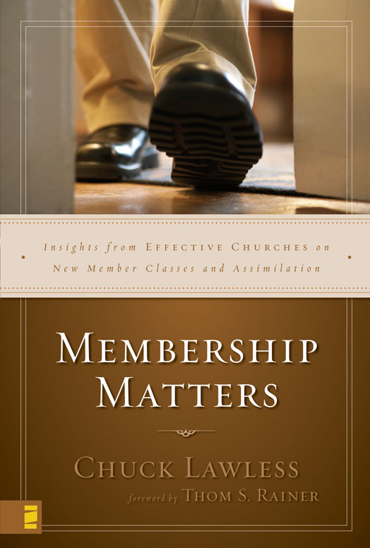 Membership Matters By: Chuck   Lawless