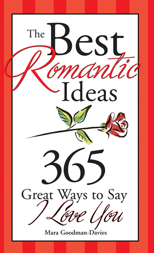 Best Romantic Ideas: 365 Great Ways to Say I Love You
