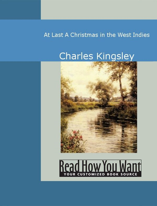 At Last : A Christmas In The West Indies By: Charles Kingsley
