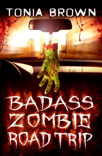 Badass Zombie Road Trip By: Tonia Brown