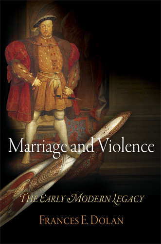 Marriage and Violence The Early Modern Legacy