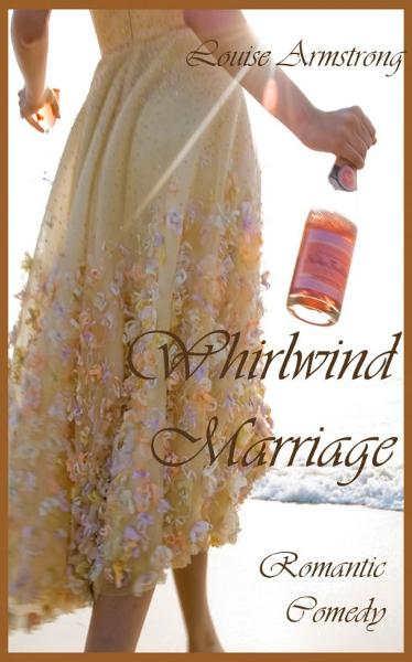 Whirlwind Marriage By: Louise Armstrong