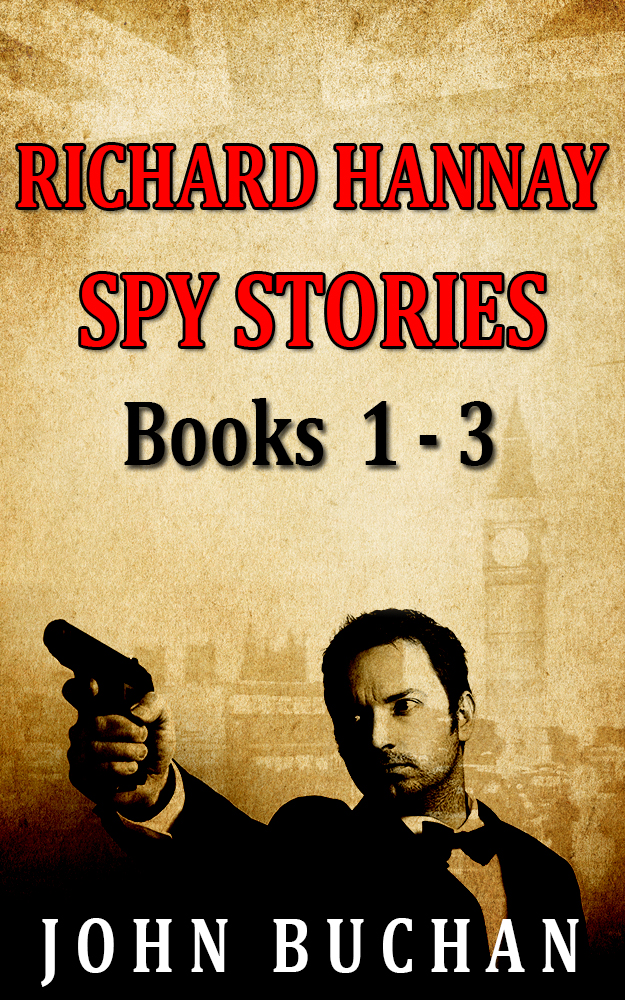 Richard Hannay [Spy Stories] [Books 1 - 3] [Book Set]