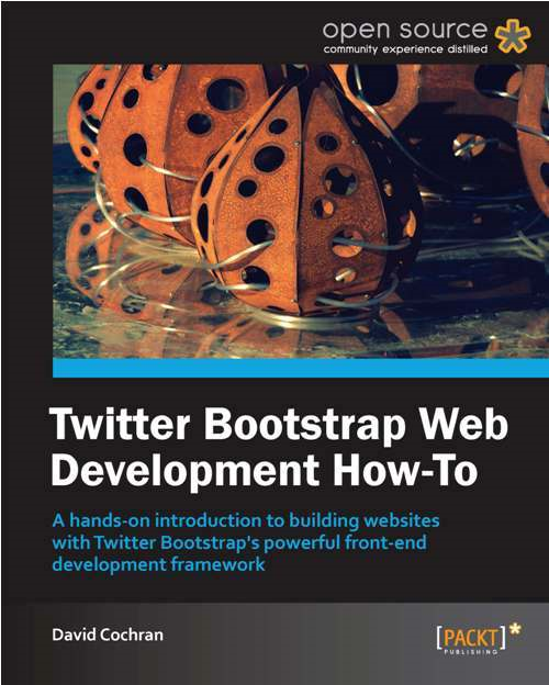 Twitter Bootstrap Web Development How-To By: David Cochran