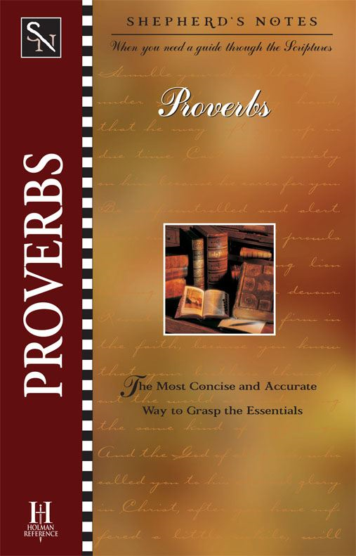 Shepherd's Notes: Proverbs By: Duane A. Garrett