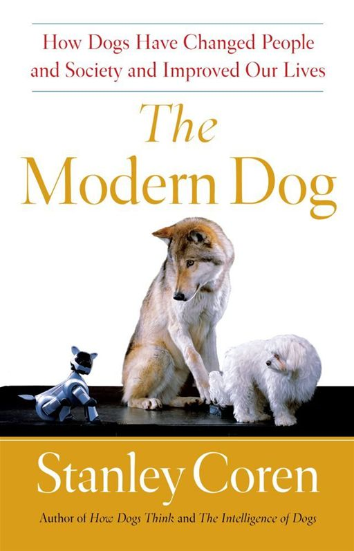 The Modern Dog By: Stanley Coren