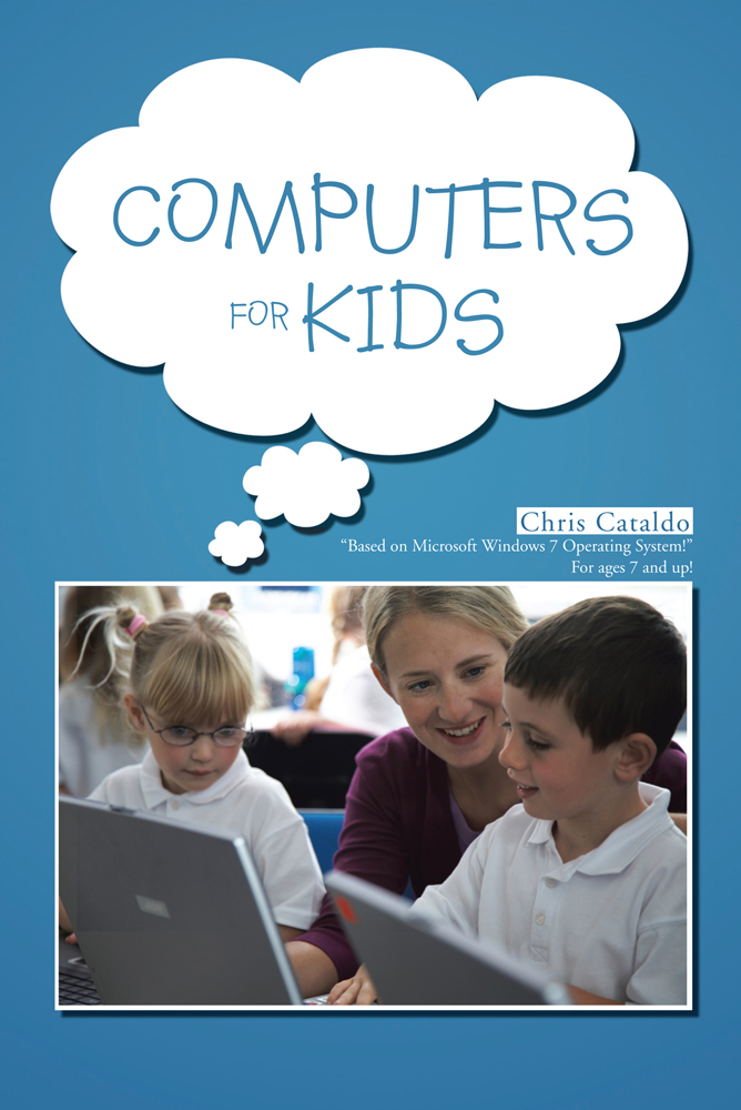 Computers For Kids By: Chris Cataldo