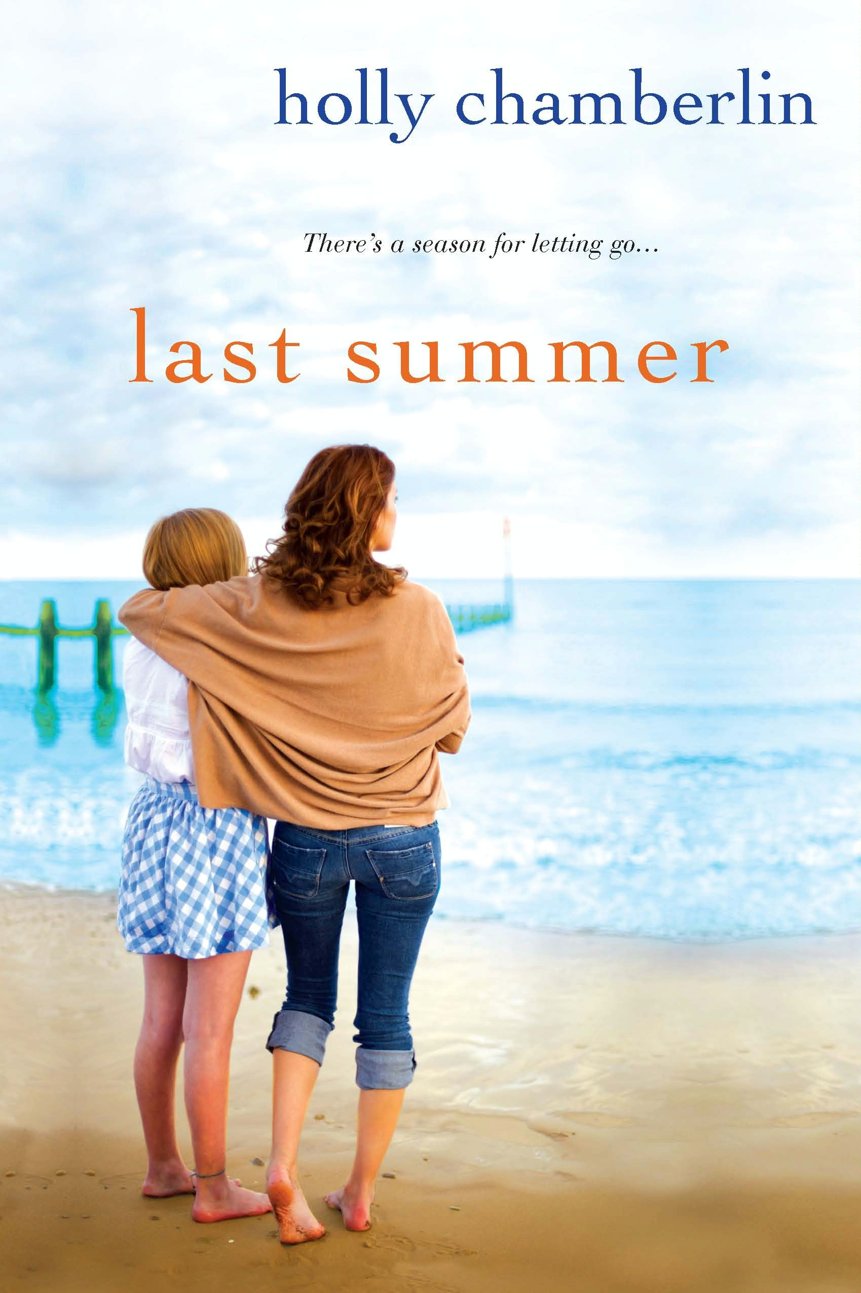 Last Summer By: Holly Chamberlin