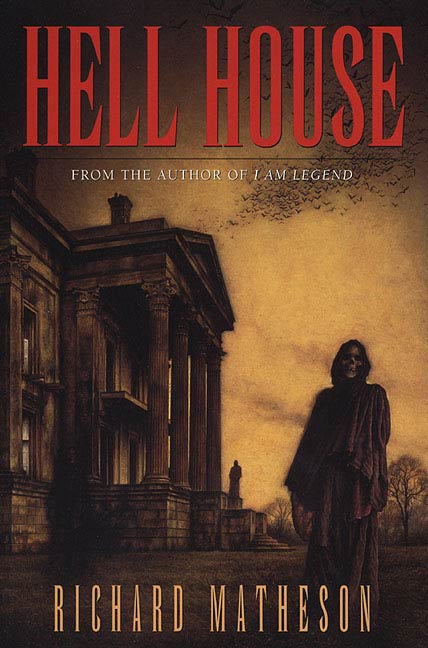 Hell House By: Richard Matheson