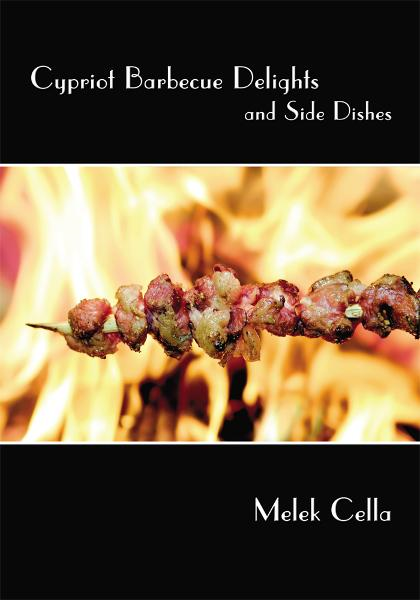 Cypriot Barbecue Delights and Side Dishes By: Melek Cella