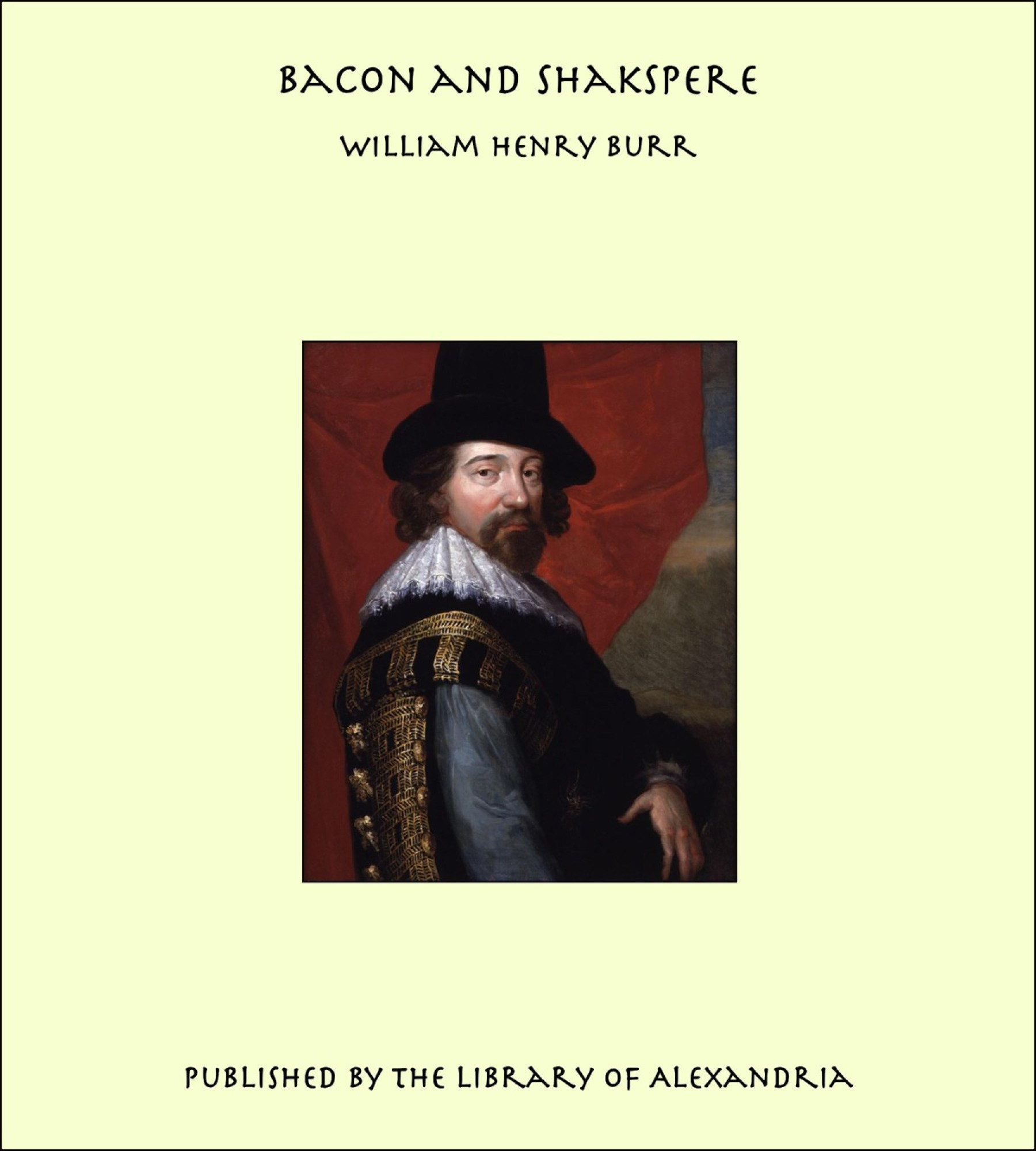Bacon and Shakspere By: William Henry Burr