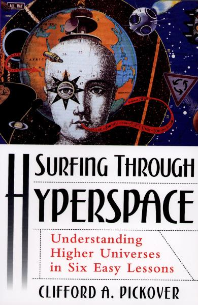 Surfing through Hyperspace : Understanding Higher Universes in Six Easy Lessons