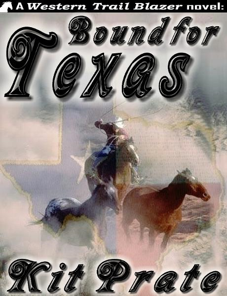 Bound for Texas By: Kit Prate