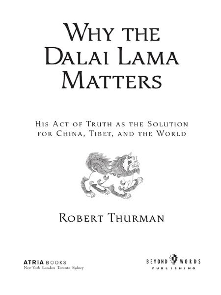 Why the Dalai Lama Matters By: Robert Thurman