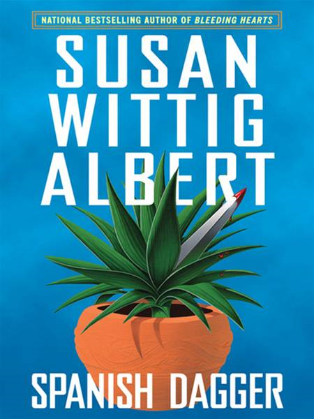 Spanish Dagger By: Susan Wittig Albert