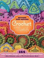 Beyond the Square Crochet Motifs