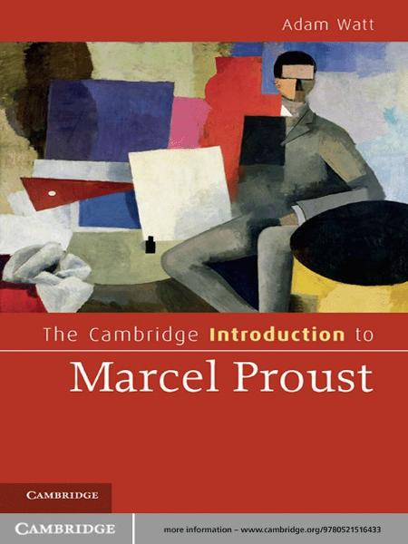 The Cambridge Introduction to Marcel Proust By: Adam Watt