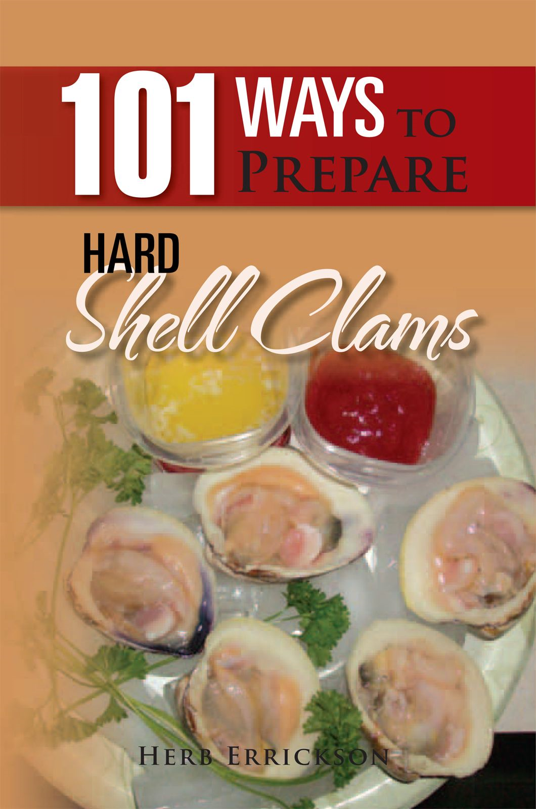 101 Ways to Prepare Hard Shell Clams