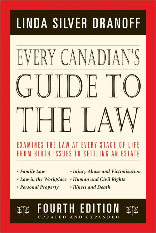 Every Canadian's Guide to the Law By: Linda Silver Dranoff