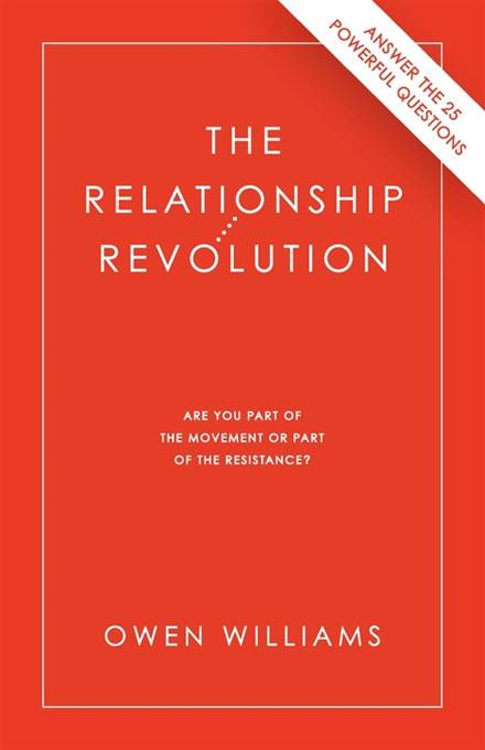 The Relationship Revolution: Are You Part of the Movement or Part of the Resistance? By: Owen Williams