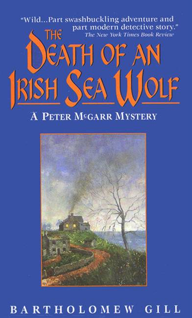 The Death of an Irish Sea Wolf By: Bartholomew Gill