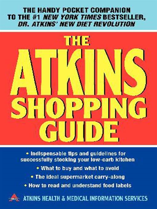 The Atkins Shopping Guide By: Atkins Health & Medical Information Serv