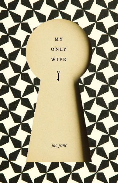 My Only Wife By: Jac Jemc