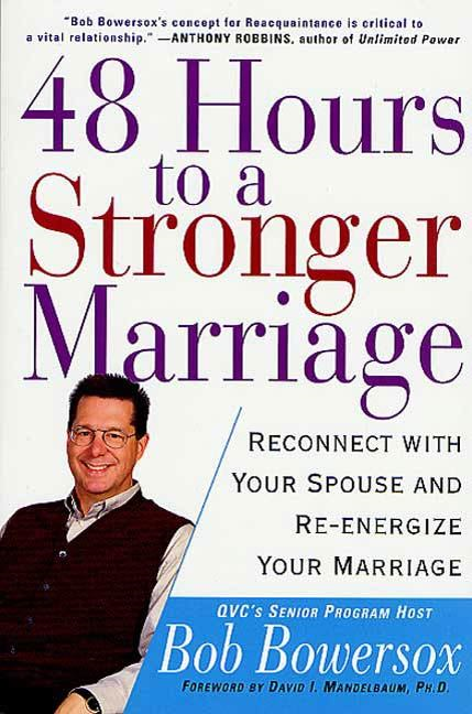 48 Hours to a Stronger Marriage By: Bob Bowersox