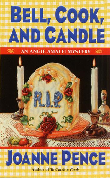 Bell, Cook, and Candle By: Joanne Pence