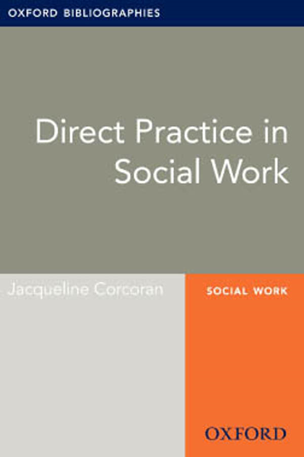 Direct Practice in Social Work: Oxford Bibliographies Online Research Guide