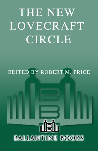 The New Lovecraft Circle By: Brian Lumley,Lin Carter,Ramsey Campbell,Thomas Ligotti