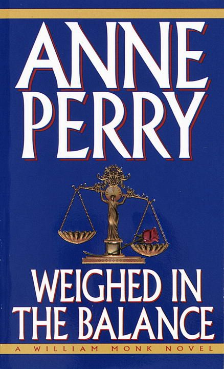 Weighed in the Balance By: Anne Perry