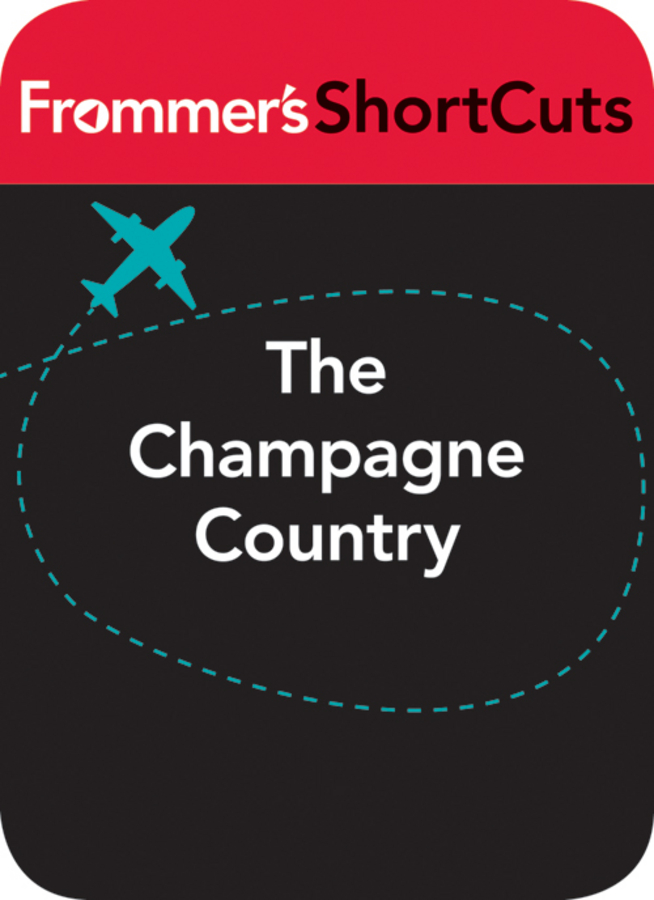 The Champagne Country, France By: Frommer's ShortCuts