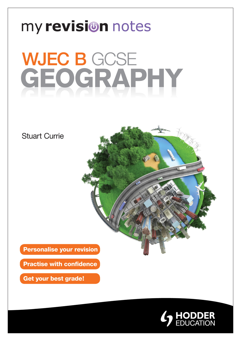 My Revision Notes: WJEC B GCSE Geography
