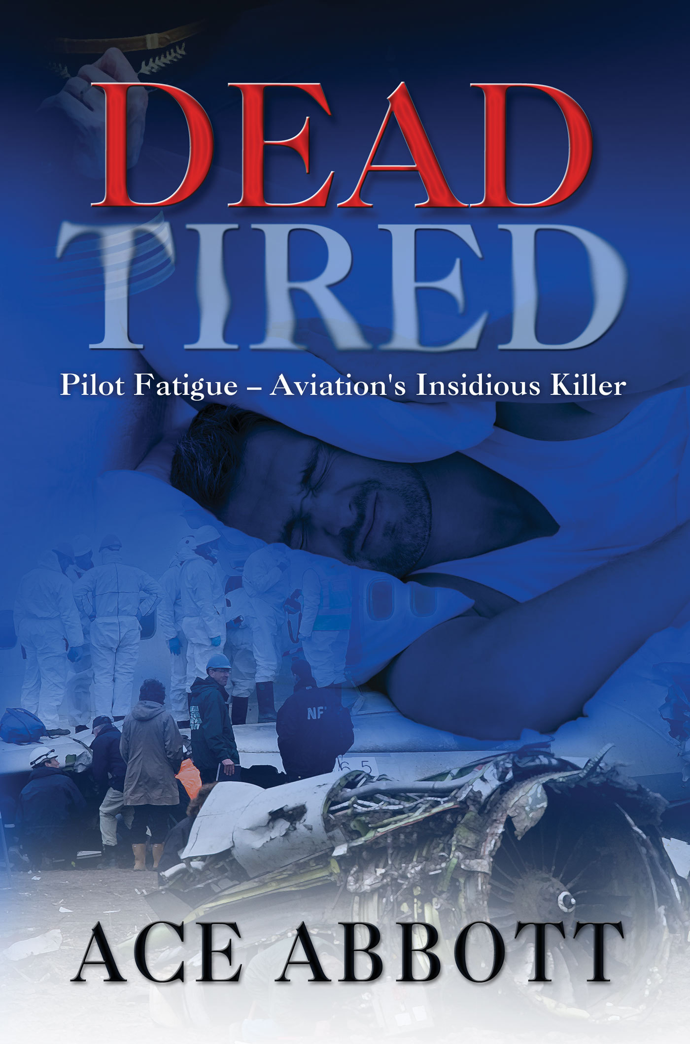 DEAD TIRED – Pilot Fatigue – Aviation's Insidious Killer
