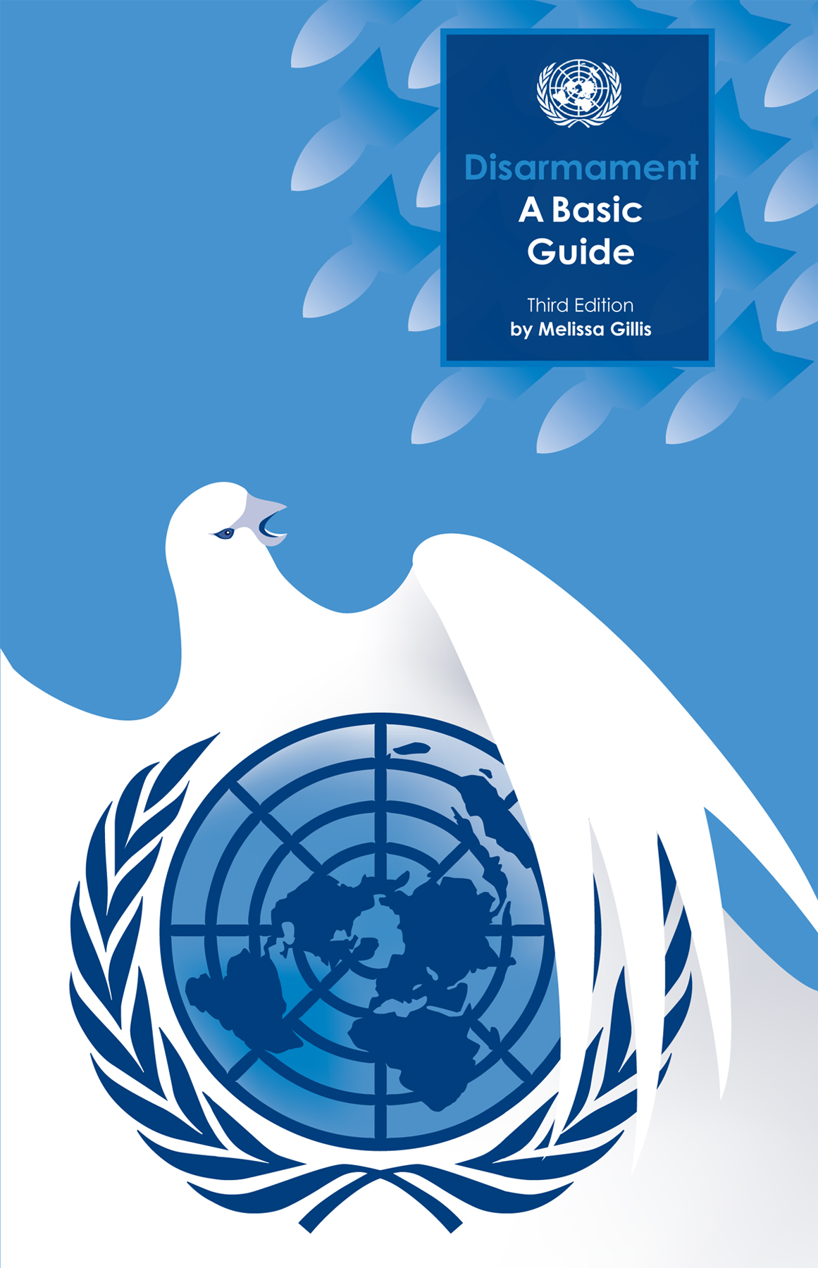 Disarmament: A Basic Guide By: United Nations