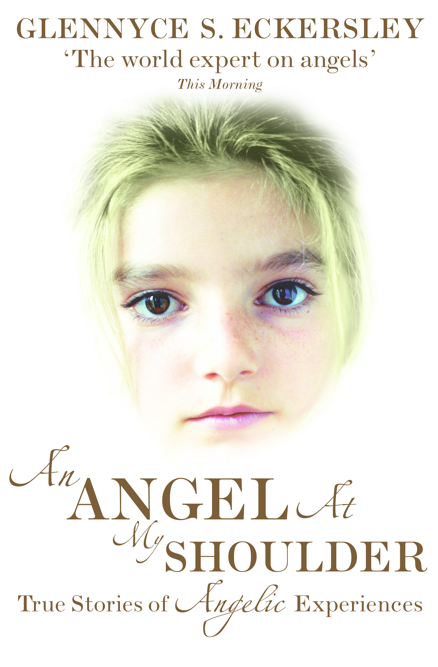 An Angel At My Shoulder True Stories of Angelic Experiences