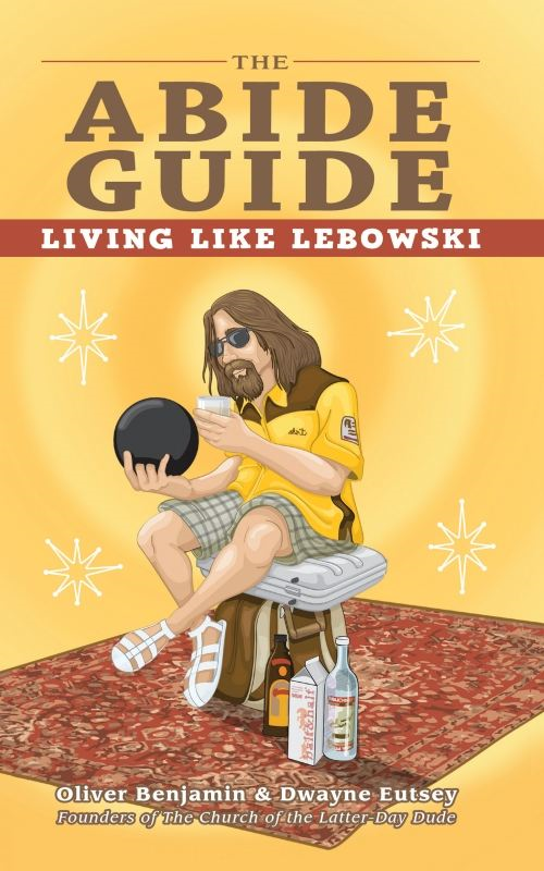 The Abide Guide By: Dwayne Eutsey,Oliver Benjamin
