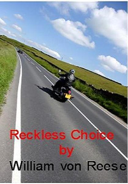 Reckless Choice