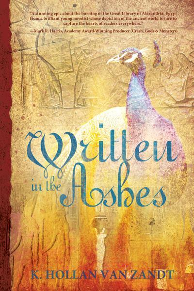 Written in the Ashes By: K. Hollan Van Zandt