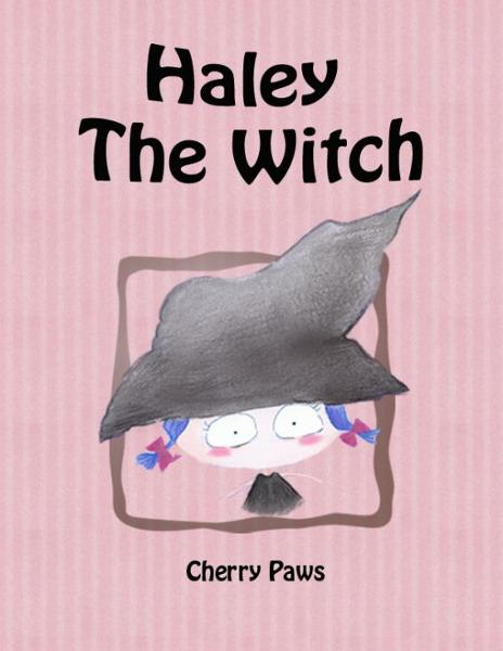 Haley The Witch ( Picturebook for Children) By: Cherry Paws