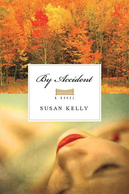 By Accident: A Novel By: Susan Kelly