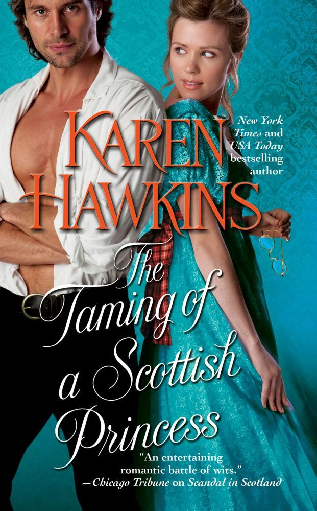 The Taming of a Scottish Princess By: Karen Hawkins