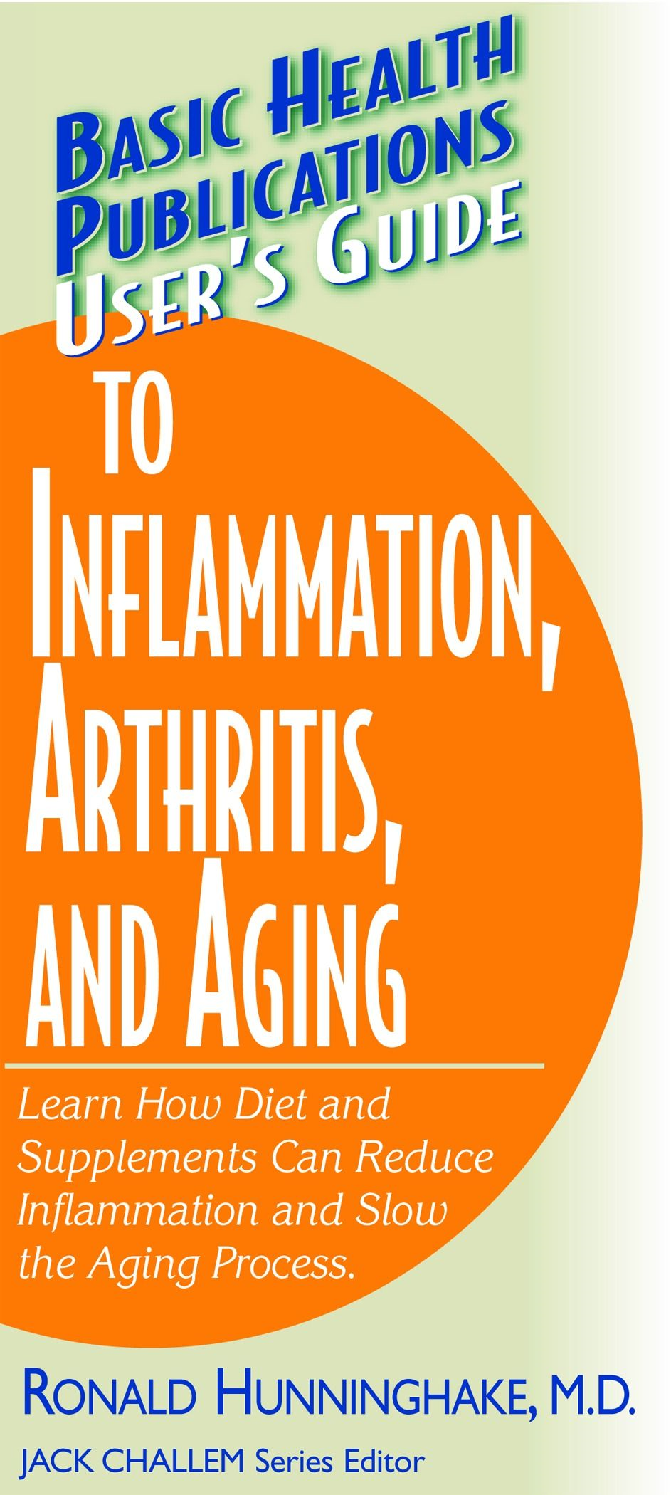 User's Guide to Inflammation Arthritis and Aging (Basic Health Publications User's Guide)