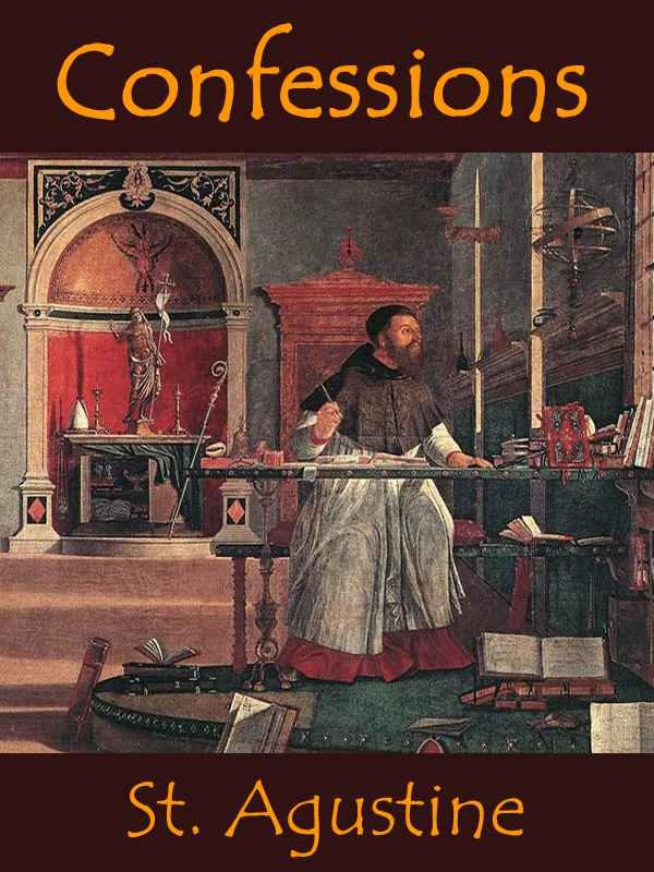 The Confessions of Saint Augustine (Illustrated)
