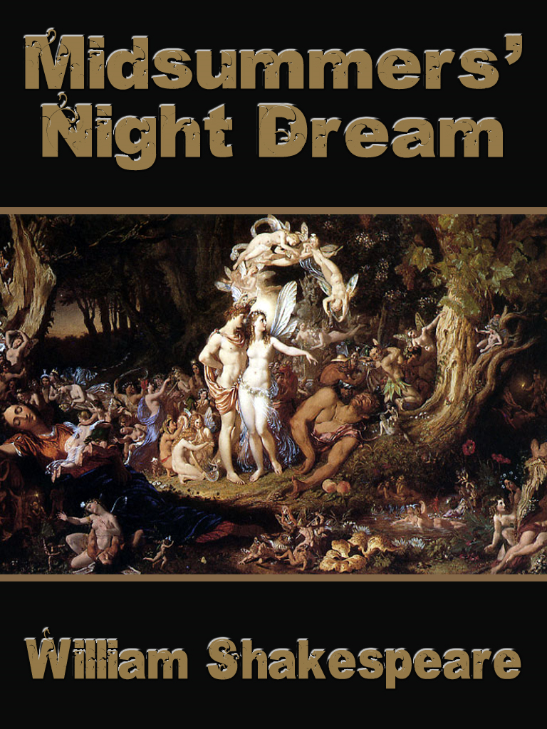 Midsummers Night Dream By: William Shakespeare