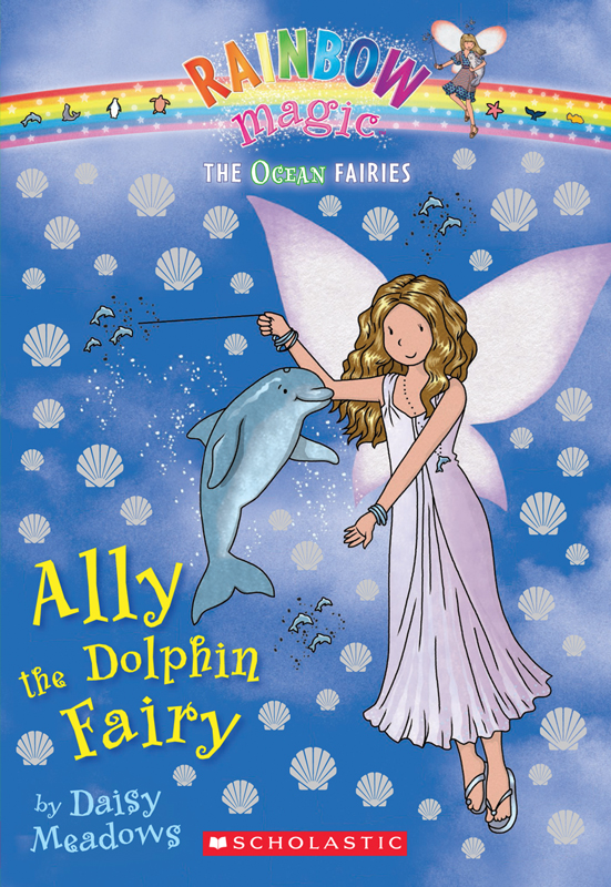Ocean Fairies #1: Ally the Dolphin Fairy By: Daisy Meadows