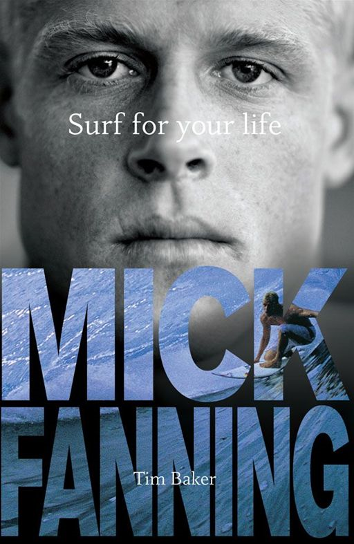 Surf For Your Life By: Mick Fanning,Tim Baker